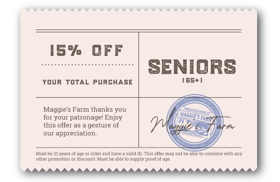 Seniors save 15% at Maggie's Farm