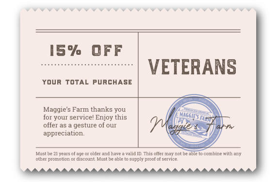 Veterans save 15% at Maggie's Farm